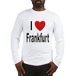 I Love Frankfurt Germany Long Sleeve T-Shirt
