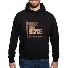 Reduce Reuse Recycle. Think G Hoodie (dark)