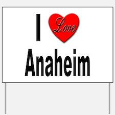 I Love Anaheim California Yard Sign