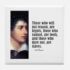"Byron ""Will Not Reason"" Tile Coaster"