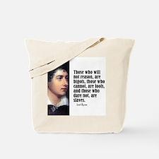 "Byron ""Will Not Reason"" Tote Bag"