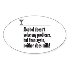 Alcohol or Milk? - Oval Decal