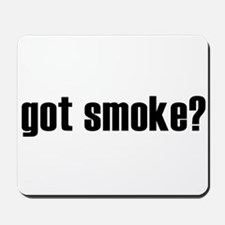 got smoke? * Mousepad