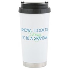 Too Young to be a Grandma Travel Mug