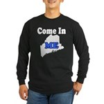 Maine, Come In! Long Sleeve Dark T-Shirt
