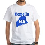 Maine, Come In! White T-Shirt