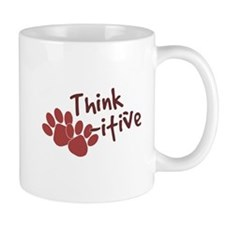 Think Paws-itive (Positive) Mug
