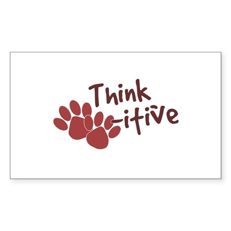 Think Paws-itive (Positive) Rectangle Sticker