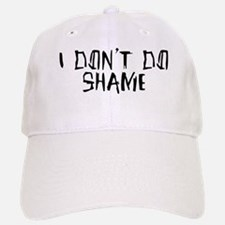 I don't do shame Hat