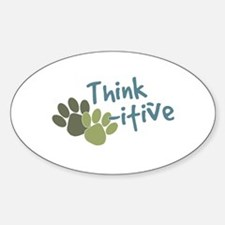 Think Paws-itive (Positive) Oval Decal