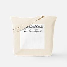 I eat flashbacks Tote Bag
