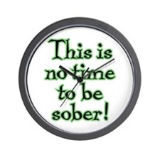 No Time to be Sober - Wall Clock
