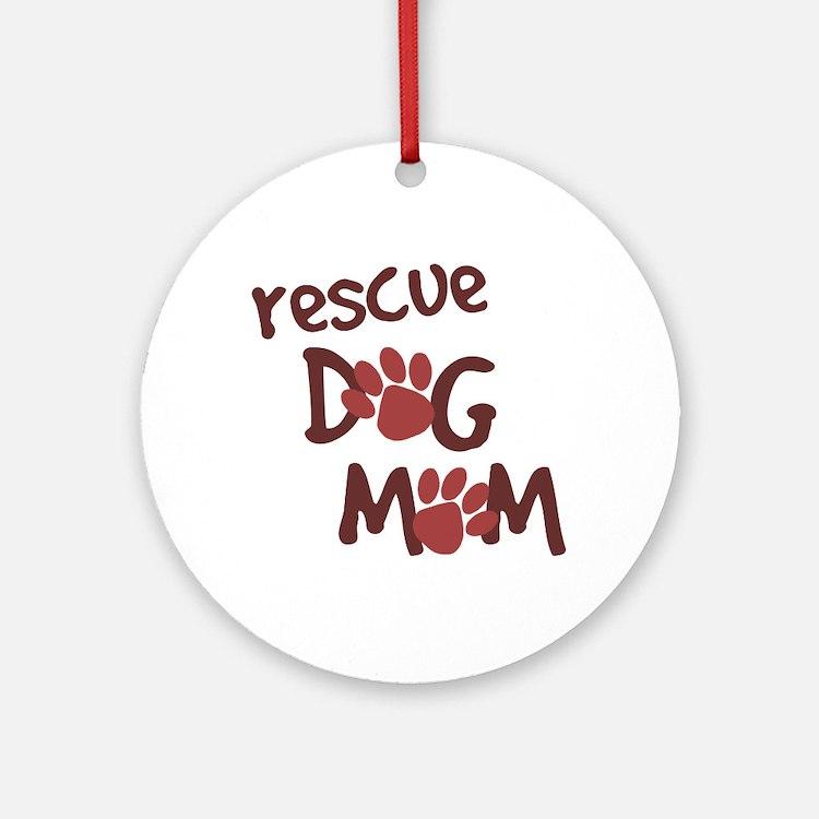 Rescue Dog Mom Ornament (Round)