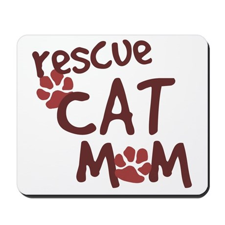Rescue Cat Mom Mousepad
