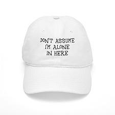Don't assume I'm alone Hat