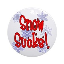 Snow Sucks! /red Ornament (Round)