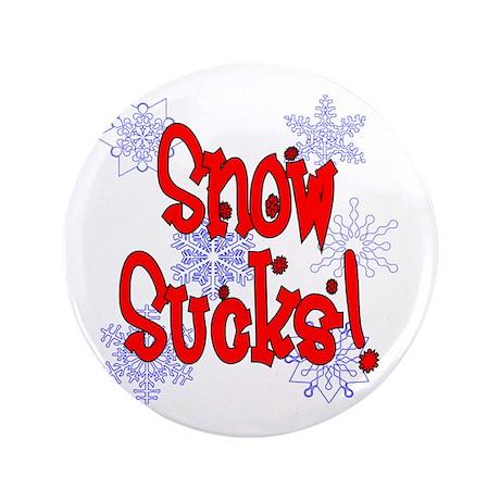 """Snow Sucks! /red 3.5"""" Button"""