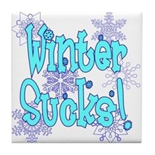 Winter Sucks! /blue Tile Coaster