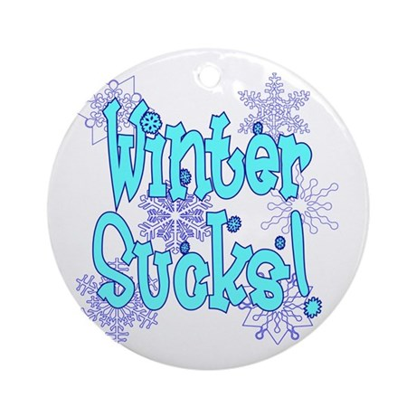 Winter Sucks! /blue Ornament (Round)