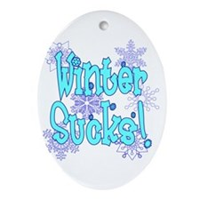 Winter Sucks! /blue Oval Ornament