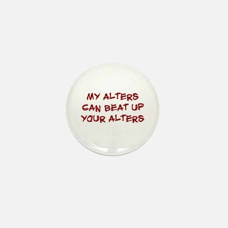 My alters can beat up Mini Button