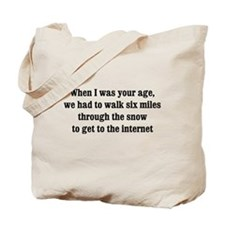 6 miles to the internet Tote Bag