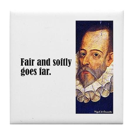 "Cervantes ""Fair & Softly"" Tile Coaster"