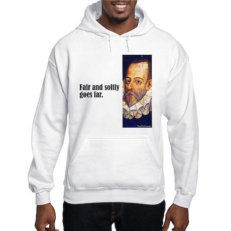 "Cervantes ""Fair & Softly"" Hooded Sweatshirt"