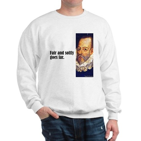 "Cervantes ""Fair & Softly"" Sweatshirt"