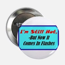 """""""Hot Flashes"""" 2.25"""" Button"""