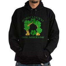 Born Lucky on St. Pats Day Hoodie