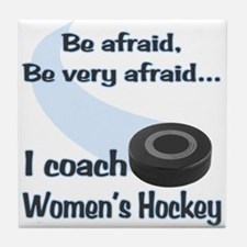 I Coach Women's Hockey Tile Coaster