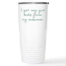 Get my Looks from MawMaw Travel Mug