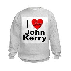 I Love John Kerry (Front) Sweatshirt