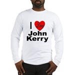 I Love John Kerry (Front) Long Sleeve T-Shirt