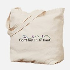 Don't Just Tri, Tri Hard (Line) Tote Bag