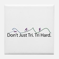 Don't Just Tri, Tri Hard (Line) Tile Coaster