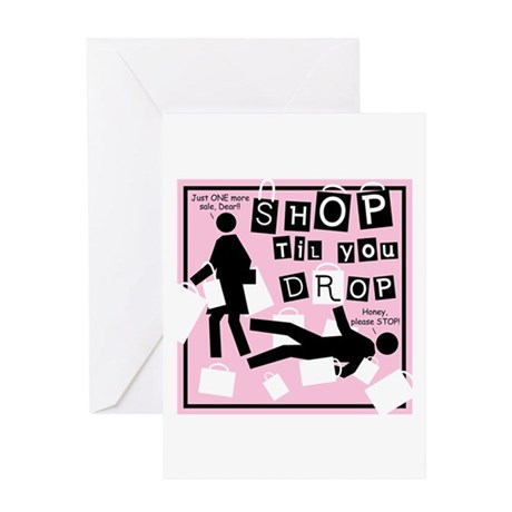 SHOP TIL YOU DROP Greeting Card