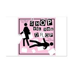 SHOP TIL YOU DROP Posters