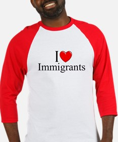 """I Love (Heart) Immigrants"" Baseball Jersey"