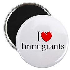 """""""I Love (Heart) Immigrants"""" Magnet"""