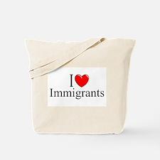 """I Love (Heart) Immigrants"" Tote Bag"