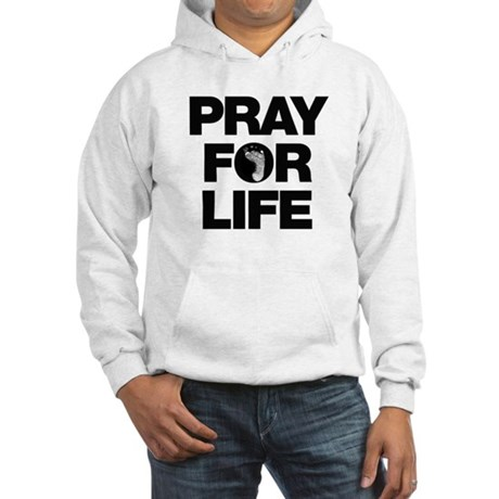 Pray for Life Hooded Sweatshirt