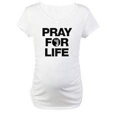 Pray for Life Shirt