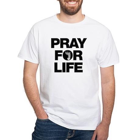Pray for Life White T-Shirt