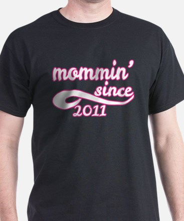 Mommin Since 2011 Mom Happy Mothers Day T-Shirt