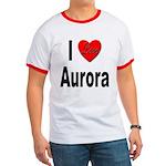 I Love Aurora Ringer T