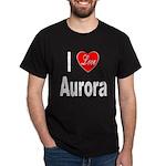 I Love Aurora (Front) Dark T-Shirt