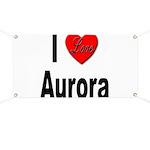 I Love Aurora Banner