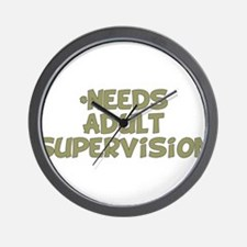 Needs Adult Supervision Wall Clock